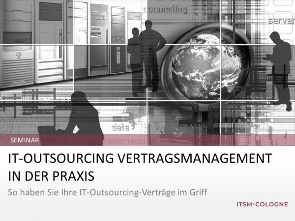 "Seminar ""IT-Outsourcing Vertragsmanagement in der Praxis"""