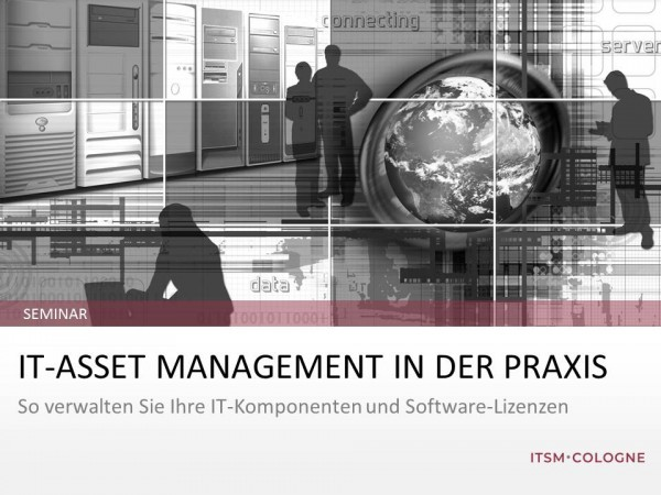 "Seminar ""IT-Asset Management in der Praxis"""